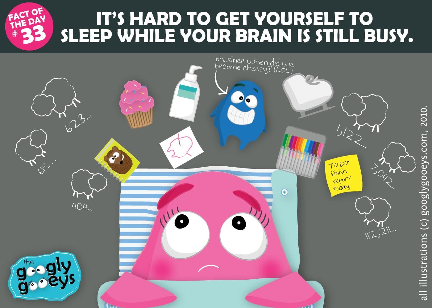 Fact of the Day 33: It's hard to get yourself to sleep when your brain is still busy.
