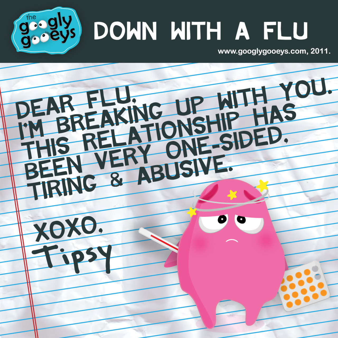 Dear Flu, I'm breaking up with you. This relationship has been very one-sided, tiring & abusive
