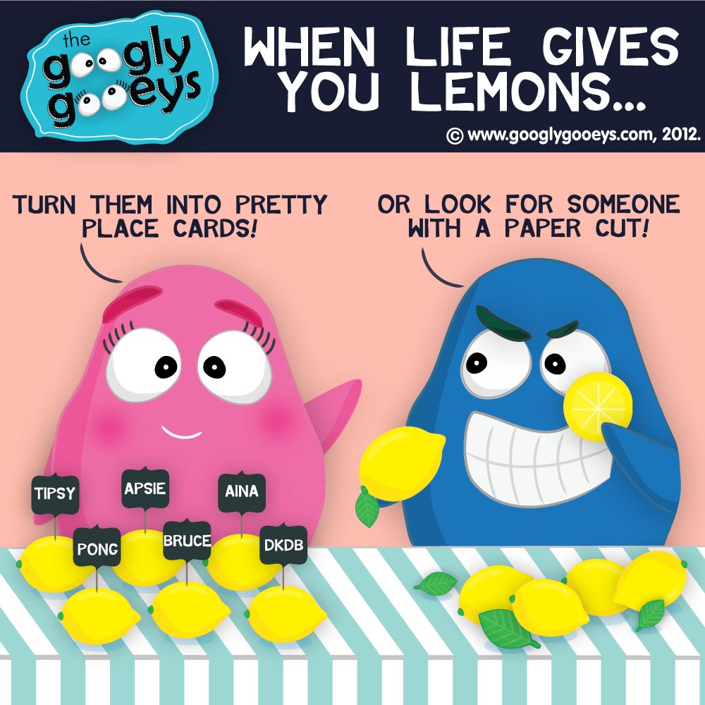 When life gives you lemons… You can really tell a lot about the person just by how they complete