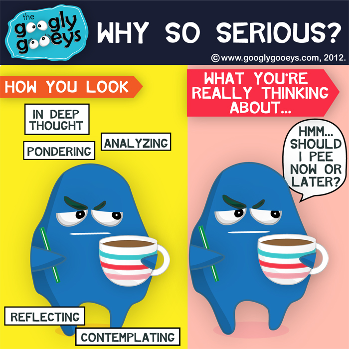 Why so serious? How You Look vs. What You're Really Thinking About