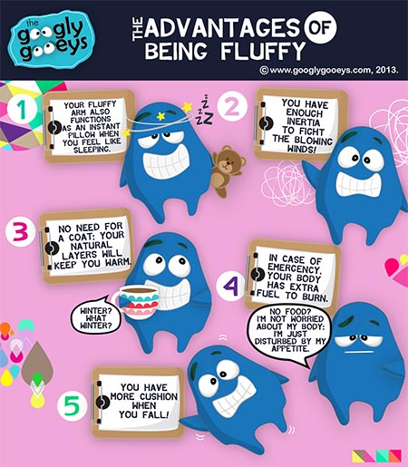Googly Gooeys The Advantages of Being Fluffy