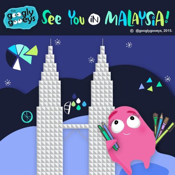 Googly Gooeys See You in Malaysia (Still)