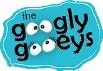 Googly Gooeys